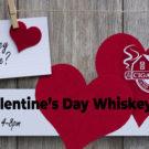Pre-Valentine's Day Whiskey Share